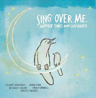 Sing Over Me: Worship Songs and Lullabies 0094635711424