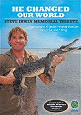 He Changed Our World: Steve Irwin Memorial Tribute 0094638007395