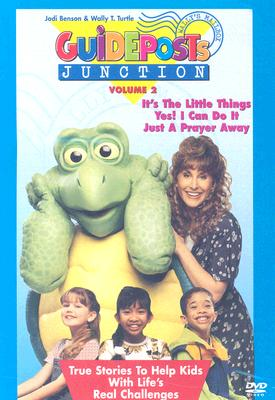 Guideposts Junction: Volume 2: It's the Little Things/Yes! I Can Do It/Just a Prayer Away