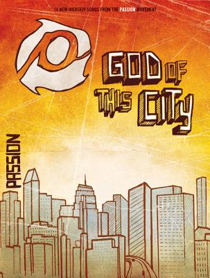 Passion: God of This City
