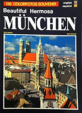 Beautiful Hermosa Munchen - 135 Colorfotos Souvenir (In English and Spanish) - With Maps
