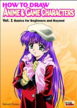 How to Draw Anime & Game Characters Volume 1 9784766111200