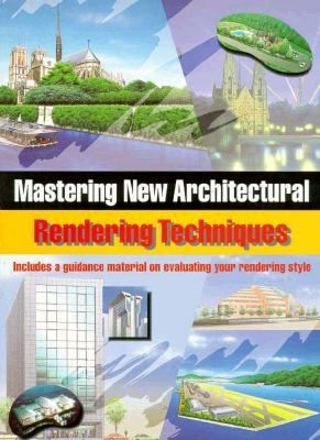 Mastering New Architectural Rendering Techniques 9784766108200