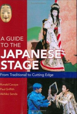 A Guide to the Japanese Stage: From Traditional to Cutting Edge 9784770029874