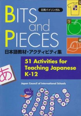 Bits & Pieces: 51 Activities for Teaching Japanese K-12 9784770020291