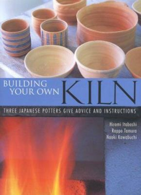 Building Your Own Kiln: Three Japanese Potters Give Advice and Instructions 9784770029737
