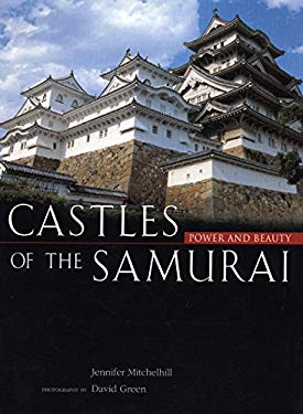 Castles of the Samurai: Power and Beauty 9784770029546