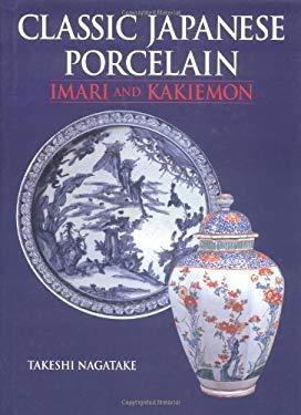 Classic Japanese Porcelain: Imari and Kakiemon
