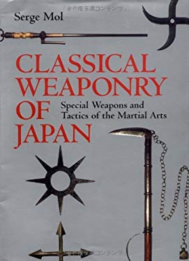 Classical Weaponry of Japan: Special Weapons and Tactics of the Martial Arts