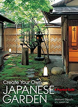 Create Your Own Japanese Garden: A Practical Guide 9784770028044