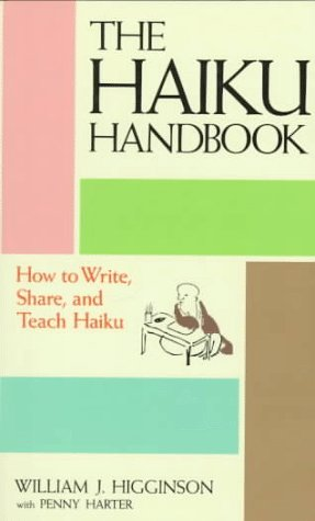 Haiku Handbook: How to Write, Share, and Teach Haiku 9784770014306