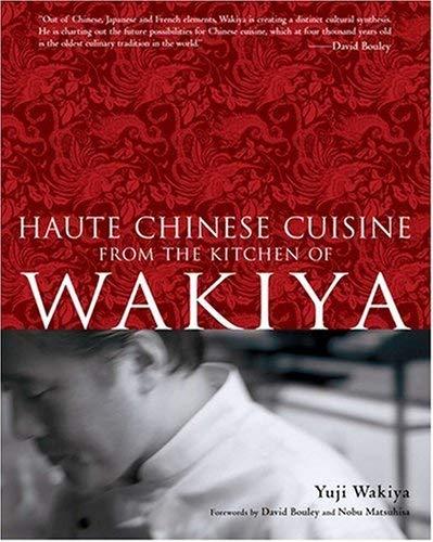 Haute Chinese Cuisine from the Kitchen of Wakiya 9784770030726