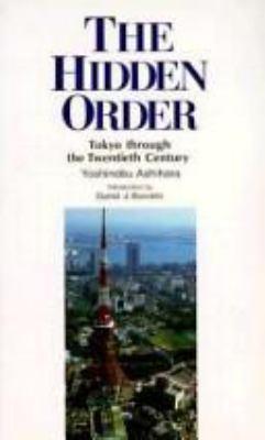Hidden Order: Tokyo Through the Twentieth Century 9784770016645