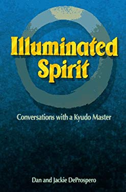 Illuminated Spirit: Conservations with a Kyudo Master 9784770019707