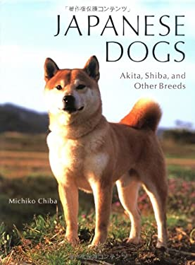 Japanese Dogs: Akita, Shiba, and Other Breeds 9784770028754