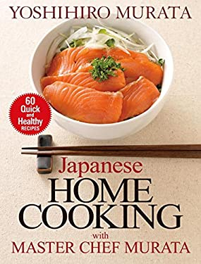 Japanese Home Cooking with Master Chef Murata: 60 Quick and Healthy Recipes 9784770031327