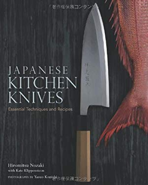 Japanese Kitchen Knives: Essential Techniques and Recipes 9784770030764