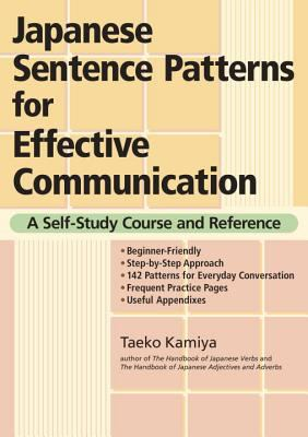 Japanese Sentence Patterns for Effective Communication: A Self-Study Course and Reference 9784770029836