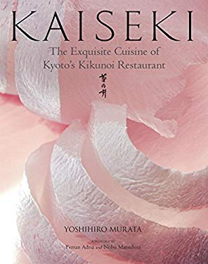 Kaiseki: The Exquisite Cuisine of Kyoto's Kikunoi Restaurant 9784770030221