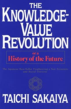 Knowledge-Value Revolution: Or, a History of the Future 9784770017024