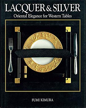 Lacquer and Silver: Oriental Elegance for Western Tables 9784770015778