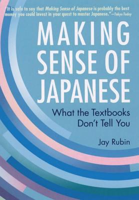 Making Sense of Japanese: What the Textbooks Dont Tell You 9784770028020