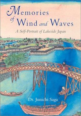Memories of Wind and Waves: A Self-Portrait of Lakeside Japan 9784770027580