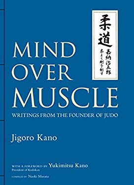 Mind Over Muscle: Writings from the Founder of Judo 9784770030153