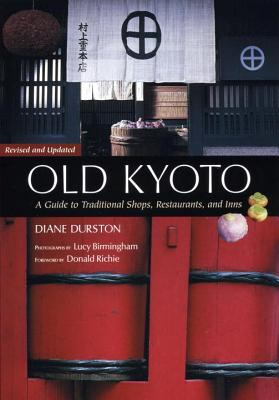 Old Kyoto: A Guide to Traditional Shops, Restaurants, and Inns 9784770029942