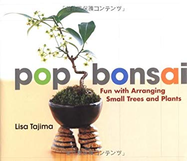 Pop Bonsai: Fun with Arranging Small Trees and Plants 9784770029805