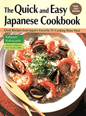 Quick & Easy Japanese Cookbook: Great Recipes from Japan's Favorite TV Cooking Show Host 9784770025043