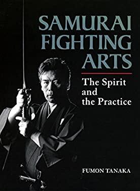 Samurai Fighting Arts: The Spirit and the Practice