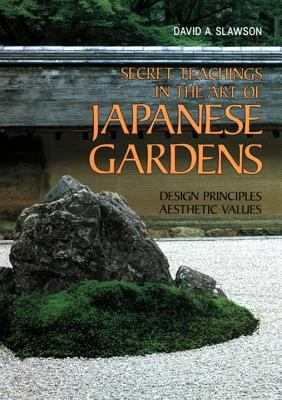 Secret Teachings in the Art of Japanese Gardens: Design Principles, Aesthetic Values 9784770015419