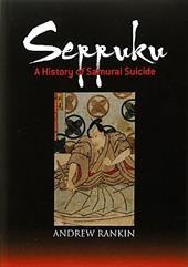 Seppuku: A History of Samurai Suicide 11973680