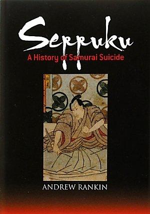 Seppuku: A History of Samurai Suicide 9784770031426