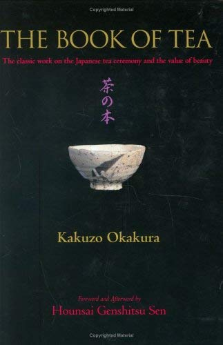 The Book of Tea: The Classic Work on the Japanese Tea Ceremony and the Value of Beauty 9784770030146