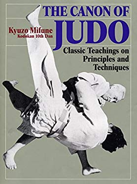 The Canon of Judo: Classic Teachings on Principles and Techniques 9784770029799