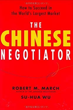 The Chinese Negotiator: How to Succeed in the World's Largest Market 9784770030283