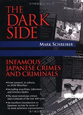 The Dark Side: Infamous Japanese Crimes and Criminals 9784770028068