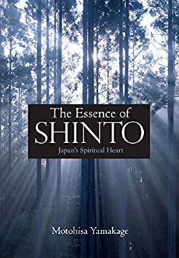 The Essence of Shinto: Japan's Spiritual Heart 9784770030443