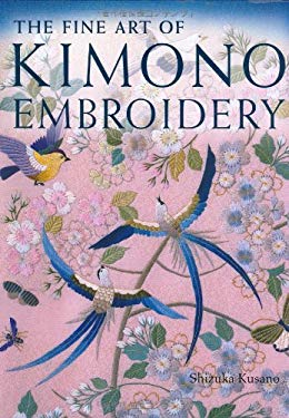 The Fine Art of Kimono Embroidery 9784770030245