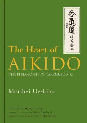 The Heart of Aikido: The Philosophy of Takemusu Aiki 9784770031143