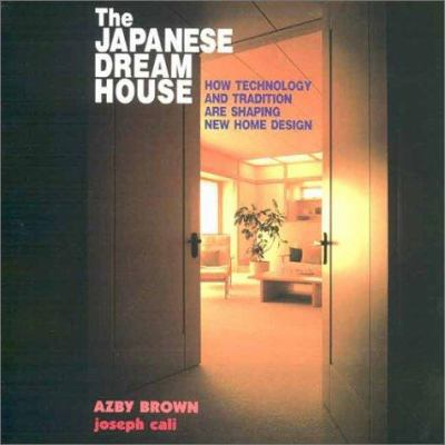 The Japanese Dream House: How Technology and Tradition Are Shaping New Home Design 9784770026118