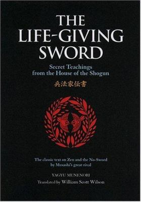The Life-Giving Sword: Secret Teachings from the House of the Shogun 9784770029553