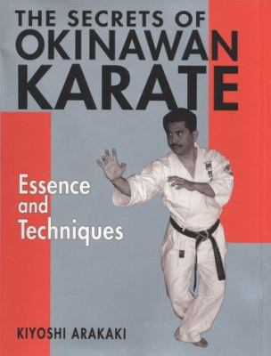 The Secrets of Okinawan Karate: Essence and Techniques 9784770027597