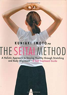 The Seitai Method: A Holistic Approach to Staying Healthy Through Stretching and Body Alignment--A Self-Treatment Guide 9784770029973