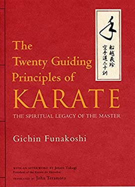 The Twenty Guiding Principles of Karate: The Spiritual Legacy of the Master 9784770027962