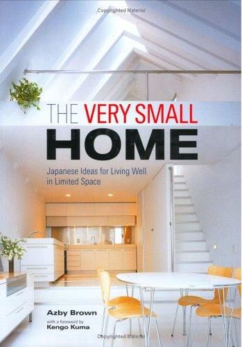 The Very Small Home: Japanese Ideas for Living Well in Limited Space 9784770029997