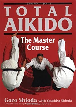 Total Aikido: The Master Course 9784770020581