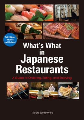 What's What in Japanese Restaurants: A Guide to Ordering, Eating, and Enjoying 9784770031440